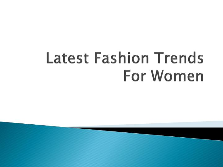 latest fashion trends for women n.