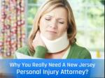 Why You Really Need A New Jersey Personal Injury Attorney?