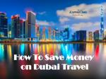 How To Save Money on Dubai Travel