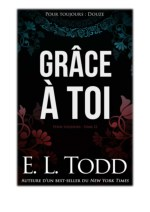 [PDF] Free Download Grâce à toi By E. L. Todd