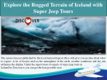 Explore the Rugged Terrain of Iceland with Super Jeep Tours