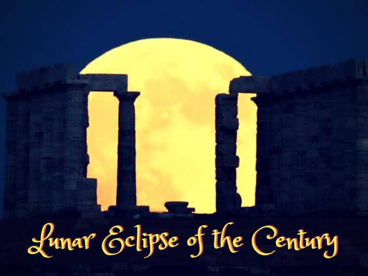 Lunar eclipse of the century