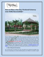 How to Plan a One Day Weekend Getaway near Delhi Successfully?