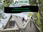 5 Steps to Fix a Roof That Has Been Damaged