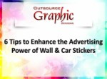 6 Tips to Enhance the Advertising Power of Wall & car Stickers
