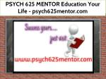 PSYCH 625 MENTOR Education Your Life / psych625mentor.com