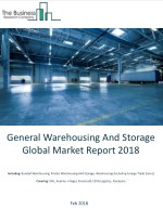 General Warehousing And Storage Global Market Report 2018