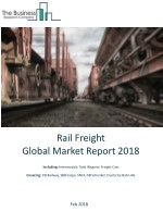 Rail Freight Global Market Report 2018