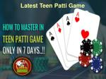 How to Master in Latest Teen Game Only in 7 Days.
