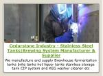Cedarstone Industry - Stainless Steel Tanks|Brewing System Manufacturer & Supplier