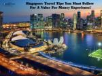 Singapore Travel Tips You Must Follow For A Value For Money Experience