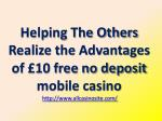 Helping The Others Realize the Advantages of £10 free no deposit mobile casino