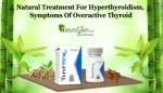 Natural Treatment for Hyperthyroidism, Symptoms of Overactive Thyroid