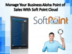 Softpoint Point of Sale is designed for restaurant: