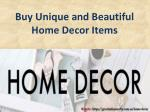 Buy Unique and Beautiful Home Decor Items