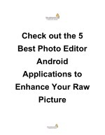 Check out the 5 Best Photo Editor Android Applications to Enhance Your Raw Picture