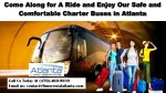 Come Along for A Ride and Enjoy Our Safe and Comfortable Charter Buses in Atlanta