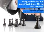 Things No One Tells You About Work Space - $Centennial Business Suites Melvin Lim