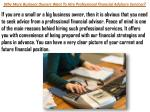Why More Business Owners Want To Hire Professional Financial Advisory Services?