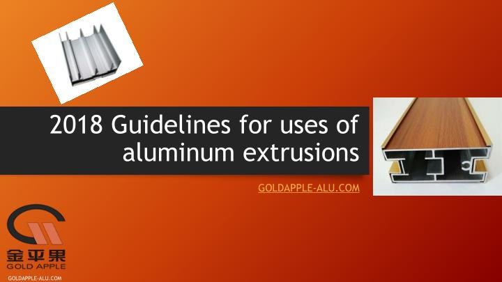 2018 guidelines for uses of aluminum extrusions n.