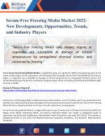 Serum-Free Freezing Media Market Outlook 2022: Market Trends, Segmentation, Market Growth And Competitive Landscape