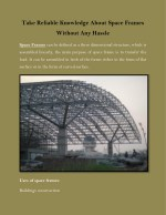 Take Reliable Knowledge About Space Frames Without Any Hassle