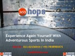 Experience Again Yourself With Adventurous Sports In India