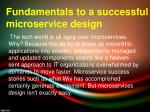 Fundamentals to a successful microservices