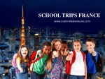 Exciting School Trips France | Book Online