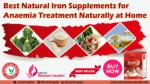 Best Natural Iron Supplements for Anaemia Treatment Naturally at Home
