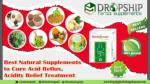 Best Natural Supplements to Cure Acid Reflux, Acidity Relief Treatment