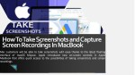 How to Take Screenshots and Capture Screen Recordings In MacBook