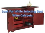 Look For While Selecting Best Wine Cabinets