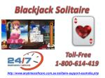 Technical Support To Handle Difficult Issue Of Blackjack Solitaire Game | 1-800-614-419