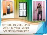 Options To Mull Upon While Buying Insect Screens Melbourne
