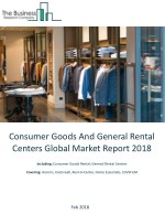 Consumer Goods And General Rental Centers Global Market Report 2018
