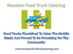 Food trucks flourished to cater the mobile meals and proved to be Promising for the community