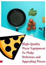 High quality pizza equipment to make delicious and appealing pizzas
