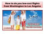 How to do you low-cost flights from Washington to Los Angeles
