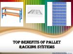 Top Benefits of Pallet Racking Systems