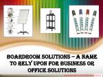 Boardroom Solutions – A Name To Rely Upon For Business Or Office Solutions