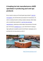A leading hot tub manufacturers-JAZZI specilaize in producing pool and spa products