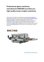 Professional glass machinery manufacturer-ENKONG provides you high quality series of glass machinery