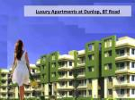 Luxury apartments at Dunlop, BT Road