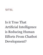 Is it True That Artificial Intelligence is Reducing Human Efforts From Chatbot Development?