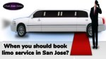 When you should book limo service in San Jose?