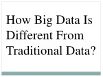 How Is Big Data Different From Traditional Data?