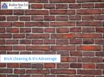 Here are the advantage of Brick Cleaning.