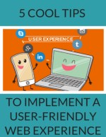 Top 5 Tips to Implement a User-Friendly Web Experience!