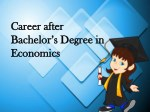 Career after Bachelor's Degree in Economics Assignment